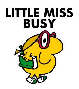 I feel like Little Miss Busy written by Roger Hargreaves.